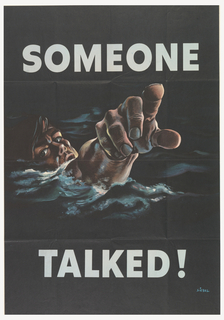 "Text in the upper margin reads, ""Someone"" and in the lower margin, ""Talked!"" all in block capitals. In the center, a soldier is shown drowning in water, pointing his finger out at the viewer."