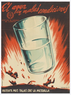Poster, El agua en malas condiciones produce mas bajas que la metralla (Poisoned water causes more casualties than the bullets)