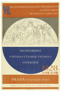"Poster for the International Congress for Drawing and the Applied Arts. A large circle at the center of the poster is divided into upper and lower halves. The white upper contains an allegorical drawing of three women, and the blue lower contains white text reading ""Mezinarodni Vystava Vytvarne Vychovy"" (International Exhibition of Art Education). The upper background of the poster is gray, and the lower background is white. Thick red borers line filled with text the top and bottom of the vertical page."