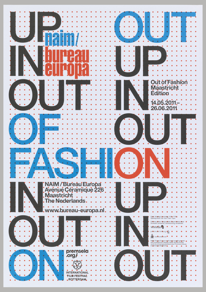 "The words ""UP,"" ""IN,"" and ""OUT"" appear in multiple iterations in large blue and black type, arranged into two columns. In the middle of the composition, the words ""OF/FASHION"" span the two columns. The white ground is printed with a grid of small dots. The poster was designed to advertise an exhibition at NAiM / Bureau Europa."