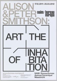 "A black square subdivided into quadrants resembles a floorplan, with three door openings. ""The Art of Inhabitation"" is printed in the square, with one word per quadrant, in a counter-clockwise progression from the top right to the bottom right. ""Inhabitation"" is broken into three lines. Above the square, ""Alison & Peter Smithson:"" is printed in gray text on white ground.  The poster advertises an exhibition at NAiM / Bureau Europa."