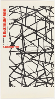 Front and back cover design consisting of a series of diagonal interconnected black lines or beams against a white background. Printed in red ink, front cover, across upper margin: R. Buckminster Fuller; in black ink, small text, directly below, across upper margin: MAKERS OF CONTEMPORARY ARCHITECTURE; in black ink, small text, upper left, upper margin: BY JOHN MCHALE. Printed in red ink, vertically, upper portion of spine: R. Buckminster Fuller; in black ink, vertically, center of spine: BY JOHN MCHALE; vertically, lower portion of spine: George Braziller.