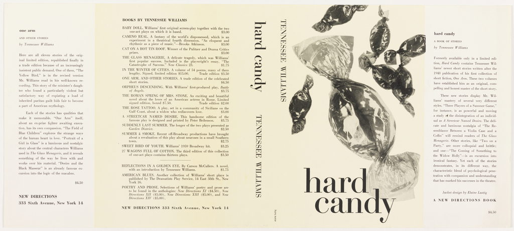 Front and back covers have black printed text against a pale yellow background. Front and back jacket leaves are white with black text. Front cover features black and white photoillustrations of several hard candies in cellophane wrappers. Printed in black, front cover bottom: hard / candy; front cover upper left, vertically: TENNESSEE WILLIAMS; on spine, vertically: hard candy  TENNESSEE WILLIAMS. Smaller black printed text appears throughout the design. On the back jacket leaf, a printed synposis of an earlier book of short stories by Tennessee Williams appears; on back cover, a printed list of books by Williams. The front jacket leaf includes a printed description of the book.