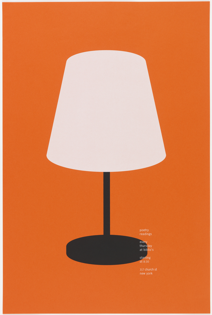 "Simple table lamp with white shade and black base on orange ground is placed in center of poster. Imprinted in white in lower right quarter of poster, the announcement: ""poetry readings/ every thursday at biblio's/ starting at 8:30/ 317 church st new york."""