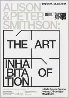 """A black square subdivided into quadrants resembles a floorplan, with three door openings. """"The Art of Inhabitation"""" is printed in the square, with one word per quadrant, in a clockwise progression from the top left to the bottom left. """"Inhabitation"""" is broken into three lines. Above the square, """"Alison & Peter Smithson:"""" is printed in gray text on white ground.  The poster advertises an exhibition at NAiM / Bureau Europa."""