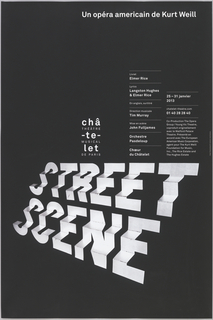 "Large, white letters spelling ""STREET SCENE"" are folded into a staggered, staircase formation, which extends diagonally from the poster's lower right corner to its left edge. The letters seem to be three-dimensional, and their placement gives the black background the appearance of depth. Above them. the word ""châtelet"" is broken into three vertical rows in small white type. To the right, two narrow columns of smaller white text give details about the opera. White text in the top right reads ""Un opera americain de Kurt Weill."""