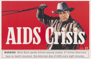Copy of Marlboro ad with photo of George H. W. Bush and warning. For Act Up. Background in red, with white text: AIDS Crisis. Text in black below: WARNING: White Bush spends billions playing cowboy, 37 million Americans / have no health insurance. One American dies of AIDS every eight minutes.