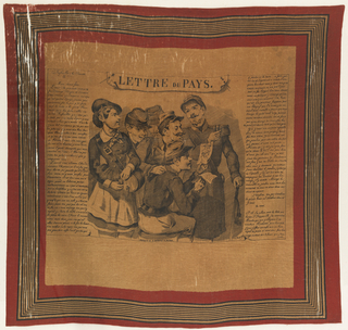 Cotton handkerchief printed in black on red and cream ground showing a group of drinking soldiers gathered around a letter that contains a picture of a woman with cow. At left, a woman dispenses beverages. At left, text from the letter printed to resemble handwriting. Printed at top, in trompe-loeil resembling a pinned banner: lettre du pays (country letter). Striped border.