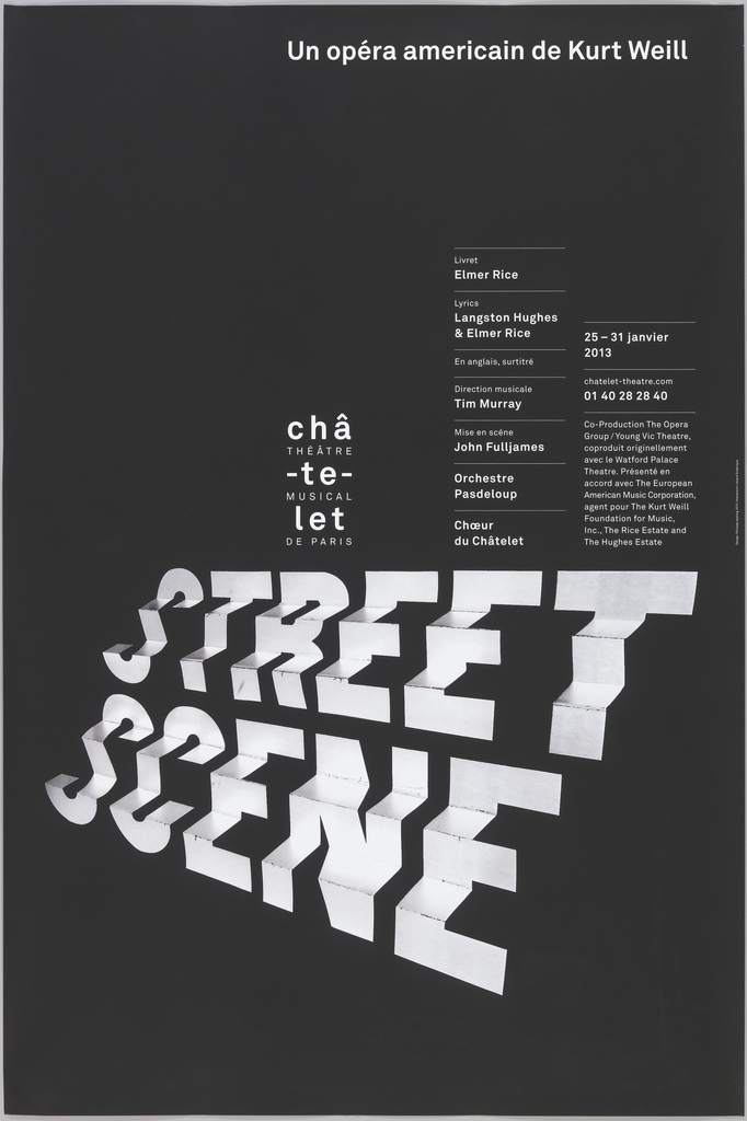 """Large, white letters spelling """"STREET SCENE"""" are folded into a staggered, staircase formation, which extends diagonally from the poster's lower right corner to its left edge. The letters seem to be three-dimensional, and their placement gives the black background the appearance of depth. Above them. the word """"châtelet"""" is broken into three vertical rows in small white type. To the right, two narrow columns of smaller white text give details about the opera. White text in the top right reads """"Un opera americain de Kurt Weill."""""""