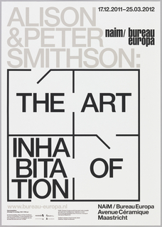 "A black square subdivided into quadrants resembles a floorplan, with three door openings. ""The Art of Inhabitation"" is printed in the square, with one word per quadrant, in a clockwise progression from the top left to the bottom left. ""Inhabitation"" is broken into three lines. Above the square, ""Alison & Peter Smithson:"" is printed in gray text on white ground.  The poster advertises an exhibition at NAiM / Bureau Europa."