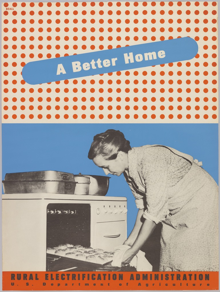 "Poster with black and white photo image (bottom) of woman removing freshly-baked biscuits from oven, set against blue printed background.  Top section: Background is composed of a red polka dots on white background; title ""A Better Home"" appears within central band of blue (ovoid shape)."