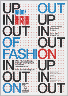 """The words """"UP,"""" """"IN,"""" and """"OUT"""" appear in multiple iterations in large blue and black type, arranged into two columns. In the middle of the composition, the words """"OF/FASHION"""" span the two columns. The white ground is printed with a grid of small dots. The poster was designed to advertise an exhibition at NAiM / Bureau Europa."""