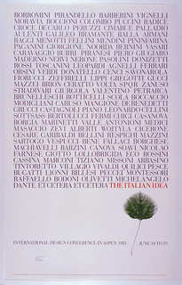 "Poster advertising for Internation Design Conference on June 14-19 1981.  Consists of surnames of historic and contemporary  Italian  artists, designers, and writer in gray caps and concluded in red text "" The Italian Idea"".  Lower right is an image of a green leaf.  Across lower center is the title of the event and followed by address and information."