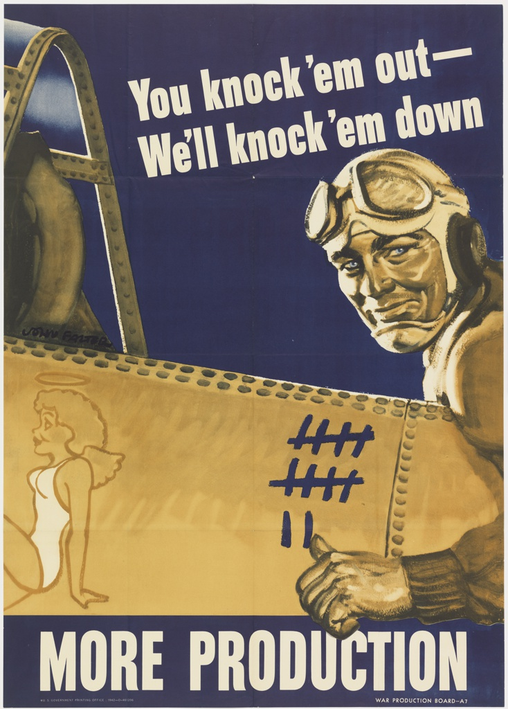 """A pilot sits in his plane with the hood open looking like he's about to fly out. He is giving a thumbs-up pointing to the notches he's made on his plane. To the left of the hatch marks is a girl posed in a white bathing-suit. At the top of the poster it reads """"You knock 'em out- We'll knock 'em down"""". The bottom reads """"MORE PRODUCTION"""""""