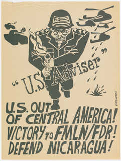 "Description: Print of soldier labeled ""U.S. Advisor""/ U.S. OUT/ OF CENTRAL AMERICA!/ VICTORY TO FMLN FDR!/ DEFEND NICARAGUA!"