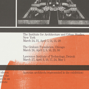 Poster advertising IAUS exhibition and lecture tour, March 24 to May 19, 1980. Text and images integrated throughout, divided by heavy horizontal black bands. Across the top in red text: A NEW WAVE OF AUSTRIAN ARCHITECTURE. Information on events, participating institutions, exhibiting architects, and program sponsor, distributed throughout. Center, a band containing to architectural renderings (at left) and two photographs of buildings (at right). A photograph of a large red bowler hat resting on wooden slats (?) occupies lower half of design. Verso: IAUS address; postage.