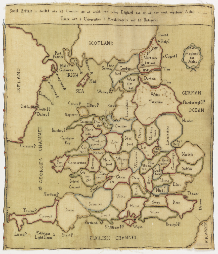 """Map showing all the countries of England and Wales, with portions of Scotland, Ireland and France.  Embroidered inscription at top: """"South Britain is divided into 62 counties 40 of which are called England and 12 of the most western Wales.  There are 2 Universities 2 Arch-bishoprics and 24 bishoprics.""""  A cartouche at the right reads """"England and Wales."""""""
