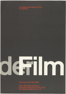 "Poster for a film exhibition at the Zurich Museum of Arts and Crafts.  On a black ground, in lower third of  poster, the words in gray Akzidenz Grotesk typeface, ""der"" and in white Akzidenz Grotesk, ""Film.""  The ""F"" overlaps the ""er.""  The secondary texts in red, indicating the place, at top edge, lining up with the ""F;"" and the dates, hours, days at bottom edge, also lining up with the ""F.""  This poster, like all of the designer's graphic design is constructed according to a grid system (see ""notes"" for more)."